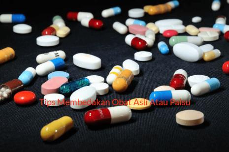 Tips Membedakan Obat Asli Atau Palsu